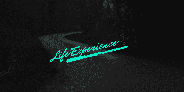 Life Experience